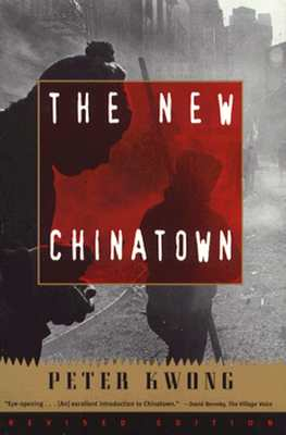 The New Chinatown By Kwong, Peter